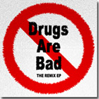 Drugs Are Bad Remix EP