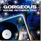 Gorgeous House Anthems