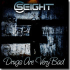 Seight Drugs Are Very Bad
